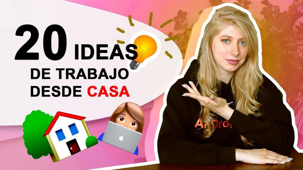 20 IDEAS DE TRABAJO DESDE CASA